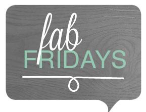 Fab Fridays